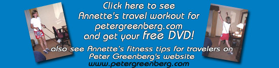Click here to see Annette's travel workout for petergreenberg.com and get your free DVD